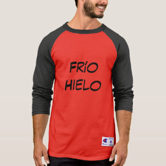frío hielo  - ice cold in Spanish T-Shirt
