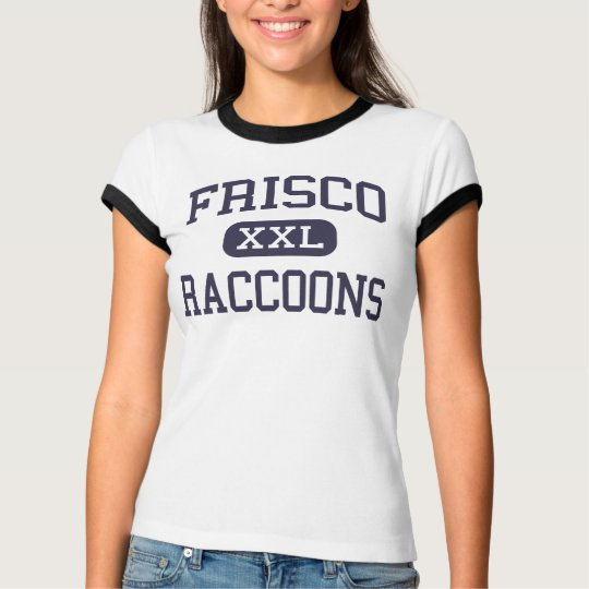 Frisco - Raccoons - High School - Frisco Texas T-Shirt