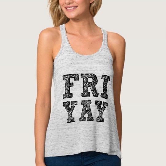 Friyay funny Friday tank for women