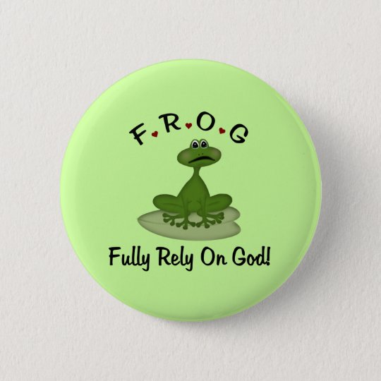 Frog Fully Rely on God 6 Cm Round Badge