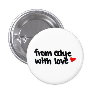 from edye with love 3 cm round badge