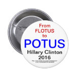 From FLOTUS TO POTUS HILLARY CLINTON 2016 Badges