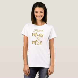 From Miss to Mrs Bridal Shower Party Gold Foil T-Shirt