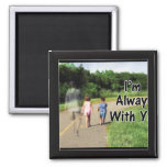 From Missing Dad - I'm Always With You Fridge Magnet