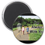 From Missing Dad - I'm Always With You Magnets