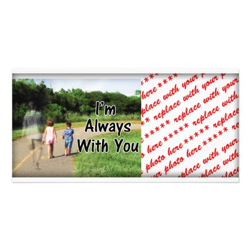 From Missing Dad - I'm Always With You Photo Card Template