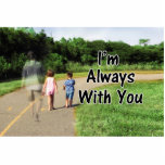 From Missing Dad - I'm Always With You Photo Sculpture