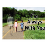 From Missing Dad - I'm Always With You Post Card