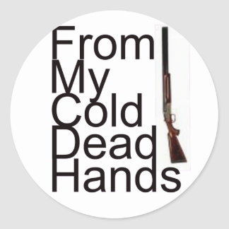 From My Cold Dead Hands Classic Round Sticker