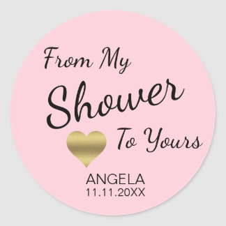 From My Shower To Yours Bridal Shower Pink Classic Round Sticker