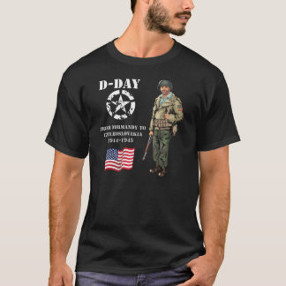 From Normandy, France, 1944 up to Pilsen, Czechosl T-Shirt