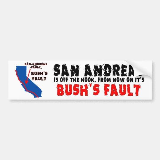 From now on it's Bush's Fault Bumper Sticker