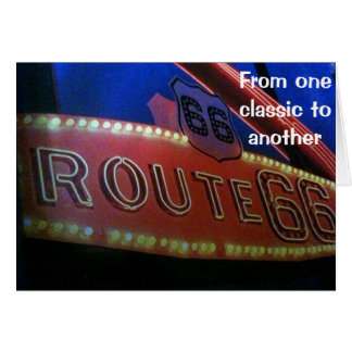 FROM ONE CLASSIC TO ANOTHER - ROUTE 66 BIRTHDAY CARD