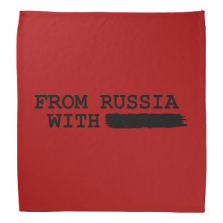 from russia with------- bandana