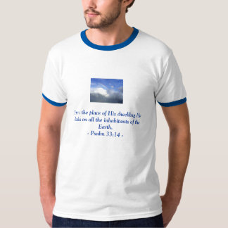 From the place of His dwelling men's t-shirt