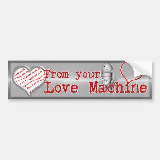 ♥ From Your Love Machine ♥ Bumper Sticker