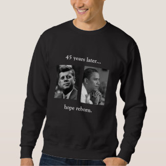 FRONT/BACK JFK/OBAMA/hope reborn/speech quote Pull Over Sweatshirt