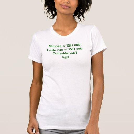 Front-Green: Mimosa = 120 calories = 1 mile run T Shirts
