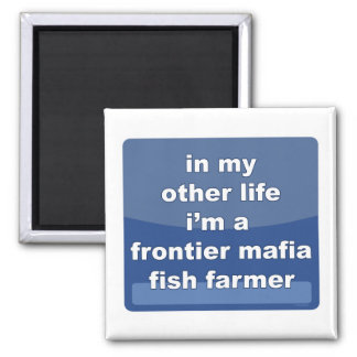 Frontier Mafia Fish Farmer Magnet