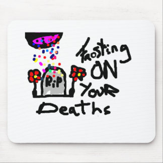 Frosting On Yout Deaths