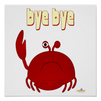 Frowning Red Crab Bye Bye Posters