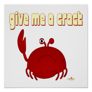 Frowning Red Crab Give Me A Crack Poster