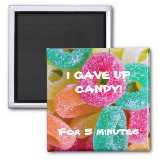 Fruit Jube Rings-5332, I GAVE UP CANDY!For 5 mi... Square Magnet
