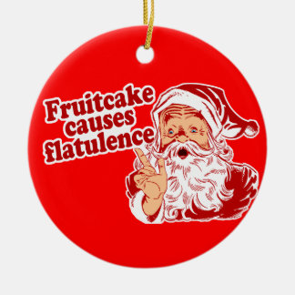 Fruitcake Causes Flatulence Round Ceramic Decoration