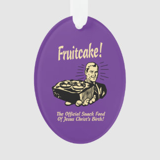 Fruitcake! The Snack Food of Jesus' Birth Ornament