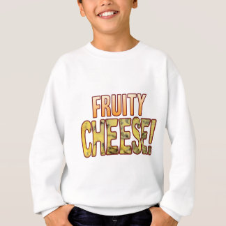 Fruity Blue Cheese Sweatshirt