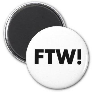 FTW For The Win Fridge Magnet