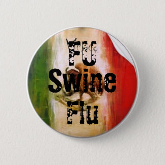 FU Swine Flu 6 Cm Round Badge