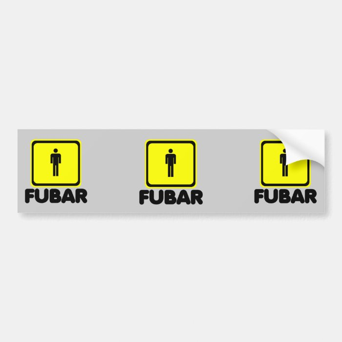 FUBAR BUMPER STICKER