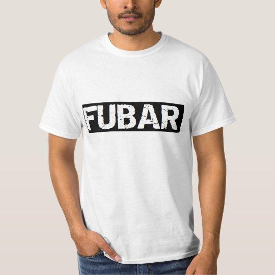 FUBAR: troops up beyond repair military funny T-Shirt