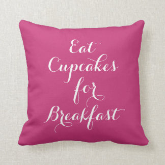 Fuchsia Eat Cupcakes For Breakfast Pillow