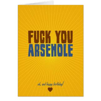Fuck You Arsehole Greeting Card