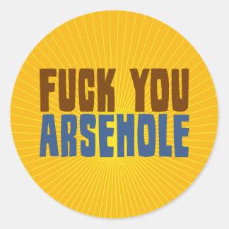 Fuck You Arsehole Round Sticker