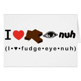 Fudge Eye Nuh Greeting Card