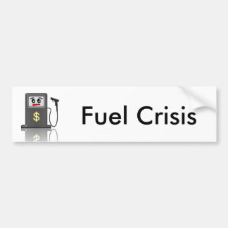 Fuel Crisis Bumper Sticker