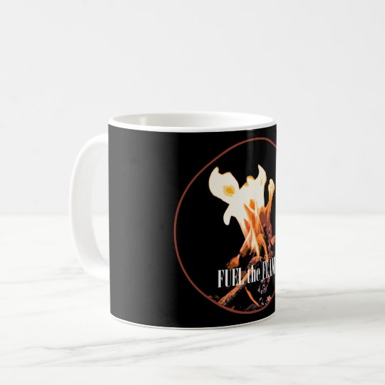 Fuel the Flame Coffee Mug