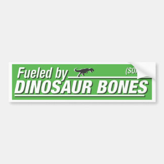 """Fueled by Dinosaur Bones"" Bumper Sticker"