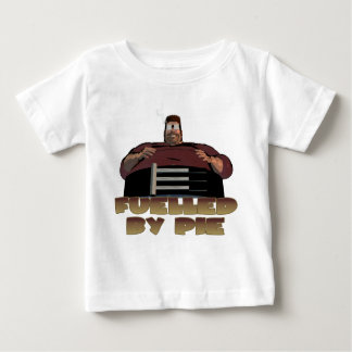 Fuelled by pie baby T-Shirt