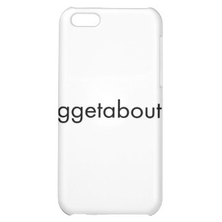 Fuggetaboutit iPhone 5C Case