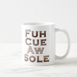 Fuh Cue Aw Sole Coffee Mug