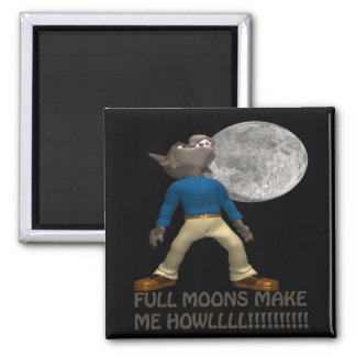 Full Moons Make Me Howl Square Magnet