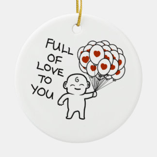 Full Of Love To  You  Circle Ceramic Ornament