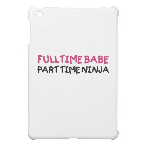 Full Time Babe Part Time Ninja iPad Mini Case