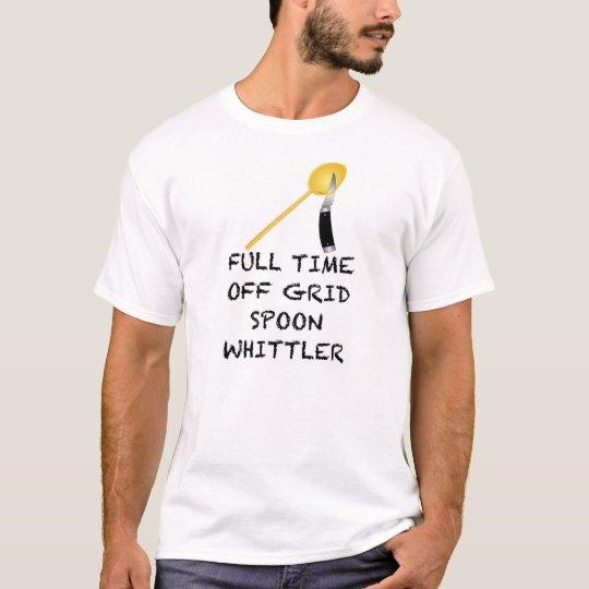 FULL TIME OFF GRID SPOON WHITTLER T-Shirt