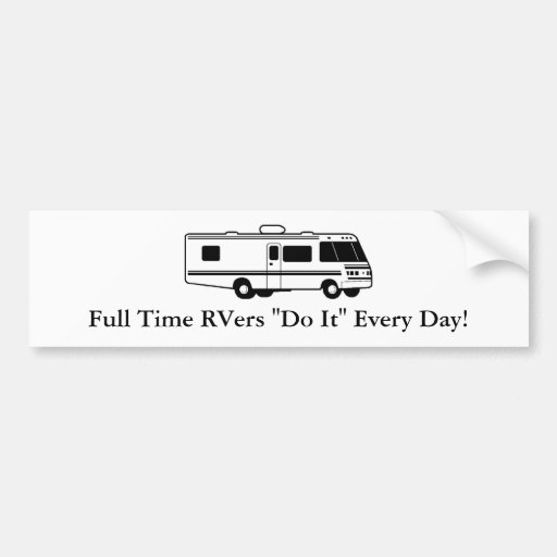 """Full Time RVers """"Do It"""" Every Day! Bumper Sticker"""