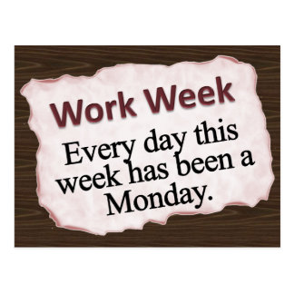 Full Work Week  Postcards